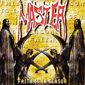 MASTER - Faith Is In Season (15Th Anniversary Edition)