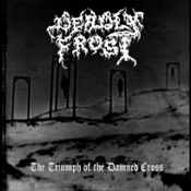 DEADLY FROST - The Triumph Of The Damned Cross