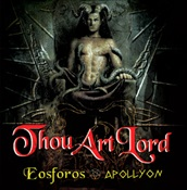 THOU ART LORD - Eosforos / Apollyon