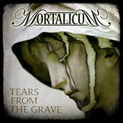 MORTALICUM - Tears From The Grave