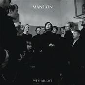 MANSION - We Shall Live