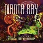 MANTA RAY - Visions Of Towering Alchemy