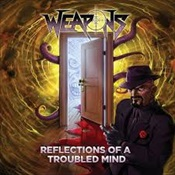 WEAPONS - Reflection Of A Troubled Mind