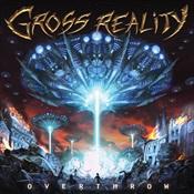 GROSS REALITY - Overthrow