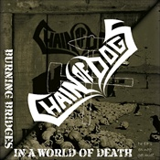 CHAIN OF DOGS - Burning Bridges In A World Of Death