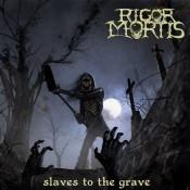 RIGOR MORTIS - Slaves To The Grave