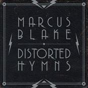 MARCUS BLAKE - Distorted Hymns
