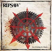 RIPSAW - An Evening In Chaos