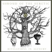 SHROUD OF THE HERETIC - Revelations In Alchemy