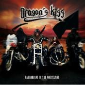 DRAGON'S KISS - Barbarians Of The Wasteland