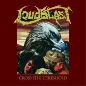 LOUDBLAST - Cross The Threshold