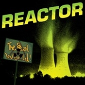 REACTOR - The Real World