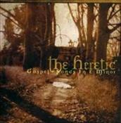 THE HERETIC - Gospel Songs In E Minor