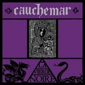 CAUCHEMAR - La Vierge Noire