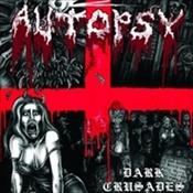 AUTOPSY - Dark Crusades