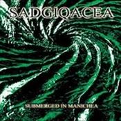 SADGIQACEA - Submerged In Manichea