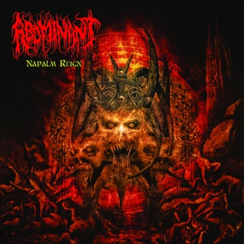 ABOMINANT - Napalm Reign