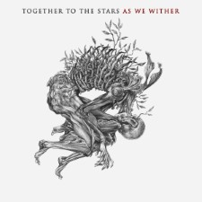TOGETHER TO THE STARS - As We Wither