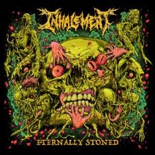 INHALEMENT - Eternally Stoned
