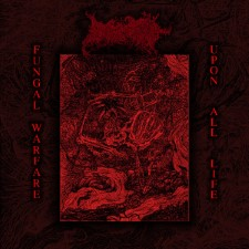 BLOOD SPORE - Fungal Warfare Upon All Life
