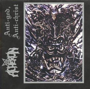 ACHERON - Anti God / Anti Christ (Misanthropic Spirit Records)