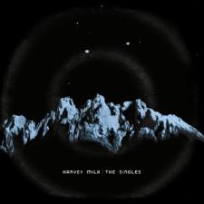 HARVEY MILK - The Singles