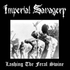 IMPERIAL SAVAGERY - Lashing The Feral Swine