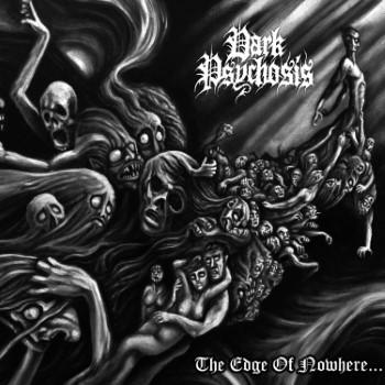 DARK PSYCHOSIS - The Edge Of Nowhere