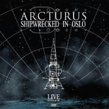 ARCTURUS - Shipwrecked In Oslo