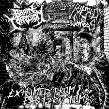 BRAIN CORROSION / RIPPED TO SHREDS - Exhumed From Eastern Tombs