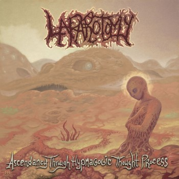 LAPAROTOMY - Ascendancy Through Hypnagogic Thought Process