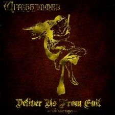 WITCHHAMMER - Deliver Us From Evil: The Lost Tapes