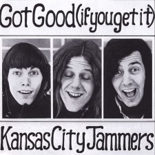 KANSAS CITY JAMMERS - Got Good (If You Get It)
