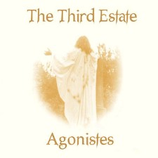 THIRD ESTATE + AGONISTES - Years Before The Wine + Agonistes