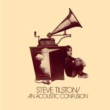 STEVE TILSTON - An Acoustic Confusion