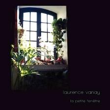 LAURENCE VANAY - La Petite Fenetre