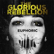 THE GLORIOUS REBELLION - Euphoric