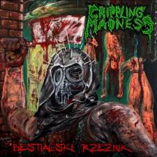 CRIPPLING MADNESS - Bestialski Rzeznik