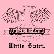 WHITE SPIRIT - Backs To The Grind C/W Cheetah