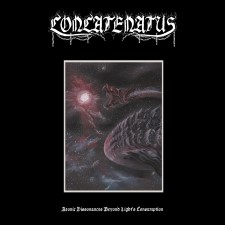 CONCATENATUS - Aeonic Dissonances Beyond Light's Consumption