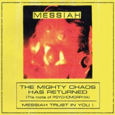 MESSIAH - The Mighty Chaos Has Returned (The Roots Of Psychomorphia)