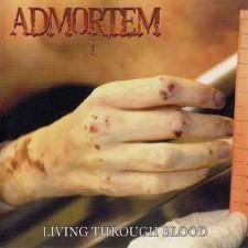 ADMORTEM - Living Through Blood