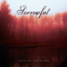 SORROWFUL - Grief Of The Dying