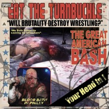 EAT THE TURNBUCKLE - The Great American Bash Your Head In