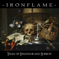 IRONFLAME - Tales Of Splendor And Sorrow