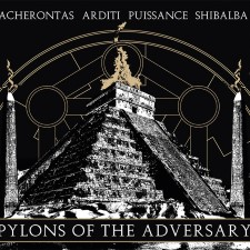 ACHERONTAS / ARDITI / SHIBALBA - Pylons Of The Adversary