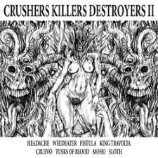 WEEDEATER / FISTULA / SLOTH - Crushers Killers Destroyers Ii