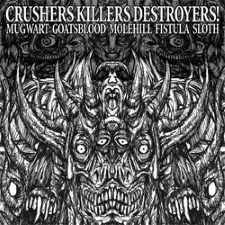 FISTULA / SLOTH - Crushers Killers Destroyers!
