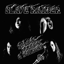 SLAVE RAIDER - Bigger, Badder & Bolder