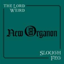THE LORD WEIRD SLOUGH FEG - New Organon